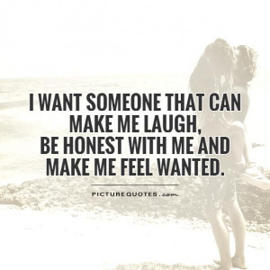 Laugh Quotes Honest Quotes Wanted Quotes Feel Quotes