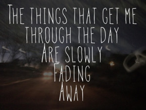 Slowly Fading Away Quotes Fading away