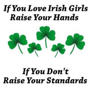 Irish girl quote --- Being Irish I had to add this one in!!! =) Nisey ...