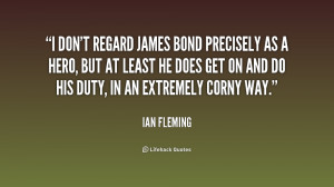 quote-Ian-Fleming-i-dont-regard-james-bond-precisely-as-177815.png