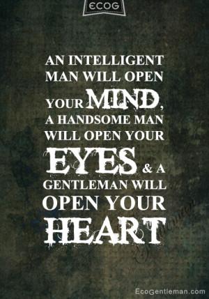 ... will open your eyes; a gentleman will open your heart – ecogentleman