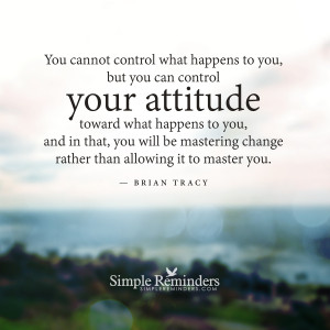 You can control your attitude by Brian Tracy with article by Scott ...