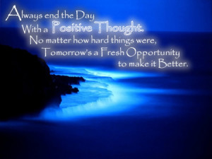 Inspirational Quote-Always End Your Day With A Positive Thought