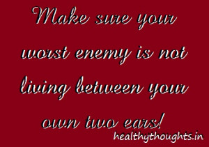 mind-your worst enemy-inspirational quotes