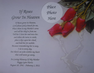 Details about IF ROSES GROW IN HEAVEN MEMORIAL POEM FOR DECEASED MOM