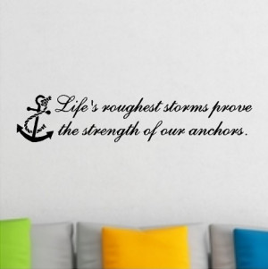 Life's Roughest Storm Prove The Strength Of Our Anchors....Beach Wall ...