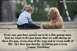 Happy birthday son, make the most of it today!