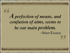 Perfection Of Means And Confusion Of Aims