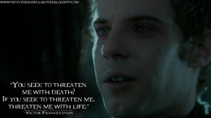 ... me with life. Victor Frankenstein Quotes, Penny Dreadful Quotes