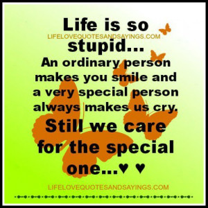 Life is so stupid… An ordinary person makes you smile and a very ...