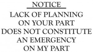 ... Lack Of Planning On Your Part Does Not . . .Vinyl Wall Decal Sticker