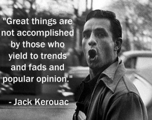 Accomplishment Quotes Jack Kerouac Quotes
