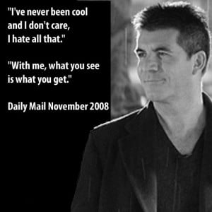 Simon Cowell; love his philosophy