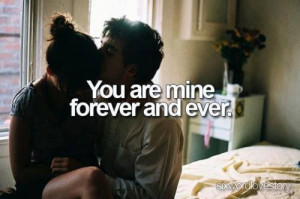 You are mine forever and ever.