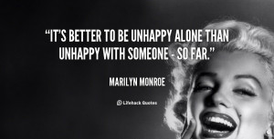 quote-Marilyn-Monroe-its-better-to-be-unhappy-alone-than-88388.png