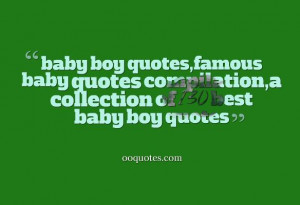 baby boy quotes,famous baby quotes compilation,a collection of 130 ...