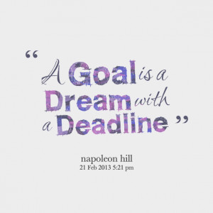 Dream Is a Goal with Deadline