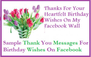 Sample Thank You Messages For Birthday Wishes On Facebook/ Birthday ...