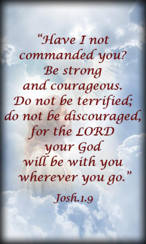 "... The Lord Your God Will Be With You Wherever You Go "" ~ Bible Quotes"