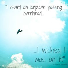 ... off worldwide. That love of flying to new places is still there. More