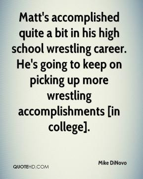 College Wrestling Quotes More mike dinovo quotes