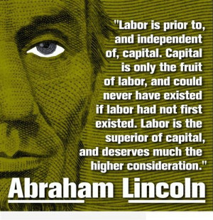 Abraham Lincoln Talk About The Labor Day Which Is Prior To, And ...