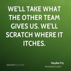 hayden-fry-hayden-fry-well-take-what-the-other-team-gives-us-well.jpg