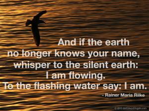 And if the earth no longer knows your name,