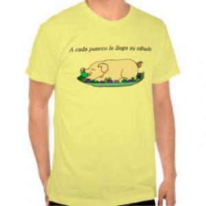 Pig Quote T-shirts & Shirts