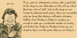 ... , Caffeine, Quotes, Society, Drugs, Alcohol, Bill Hicks, Things