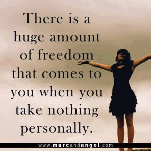 Freedom in not taking things personally