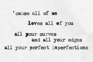 all of me, forever, girls, imperfection, love, lyrics, music, perfect ...