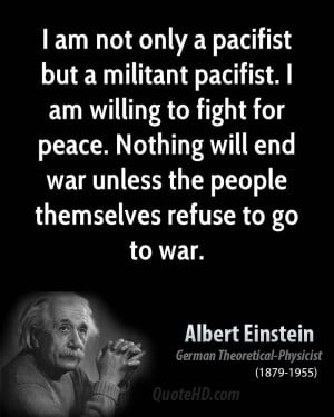 ... -physicist-i-am-not-only-a-pacifist-but-a-militant-pacifist-i-am.jpg