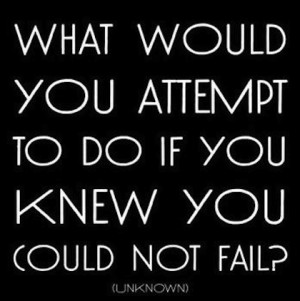 if you knew you could not fail Faith picture Quote