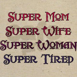 Super Tired Super Woman My niece My DIL