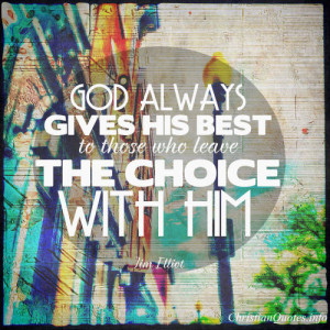 Jim Elliot Quote – God Always Gives His Best View Image / Read Post