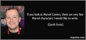 If you look at Marvel Comics, there are very few Marvel characters I ...