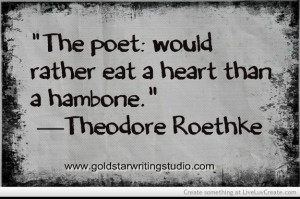 Theodore Roethke quote
