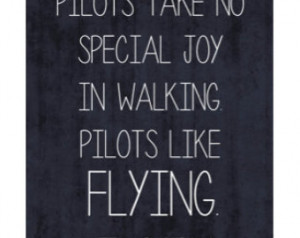 Pilot Quotes Pilots take no uncommon bliss