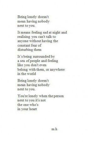 ... some time to realize it is loneliness that you are feeling... More