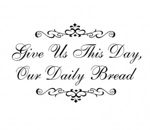 Give Us This Day Our Daily Bread Vinyl Wall Decal Religious Wall Quote ...