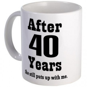 ... gifts 40 year anniversary coffee mugs 40th anniversary funny quote mug