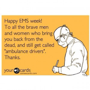 Happy EMS week to all my EMT and paramedic family!