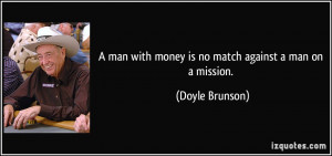 quote-a-man-with-money-is-no-match-against-a-man-on-a-mission-doyle ...
