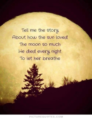 Sun Quotes And Sayings How the sun loved the moon