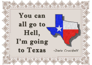 Sayings from a great Texas hero