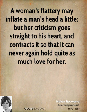 woman's flattery may inflate a man's head a little; but her ...