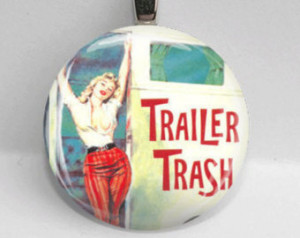 Glass Round Pendant Trailer Trash P in Up Humor Adult Bezel ...