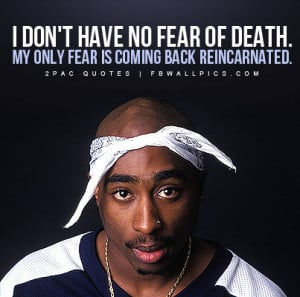 2Pac No Fear of Death Quote Picture
