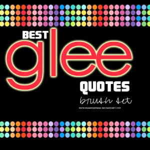 Best Glee Quotes
